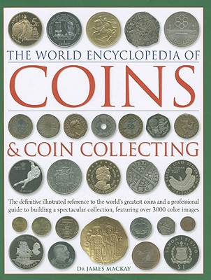 The World Encyclopedia of Coins & Coin Collecting By MacKay, James