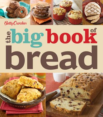 Betty Crocker the Big Book of Bread By Crocker, Betty