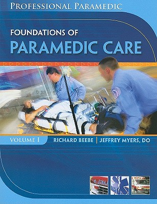 Foundations of Paramedic Care By Beebe, Richard/ Myers, Jeffrey