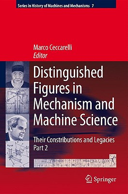 Distinguished Figures in Mechanism and Machine Science By Ceccarelli, Marco (EDT)